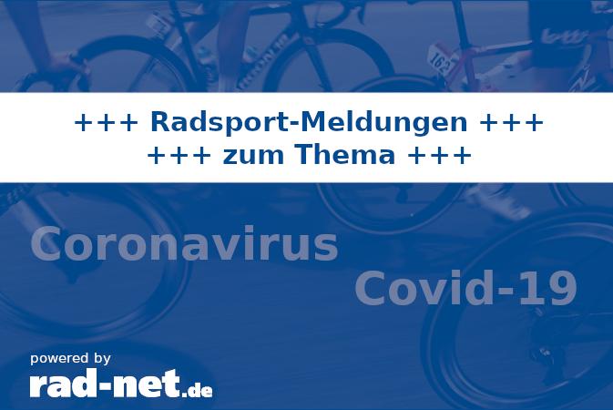 Liveticker: Aktuelle Informationen zum Coronavirus aus dem Radsport